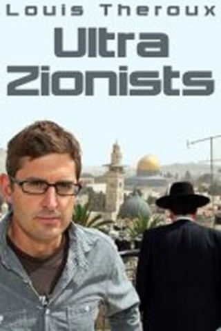 Louis Theroux - The Ultra Zionists