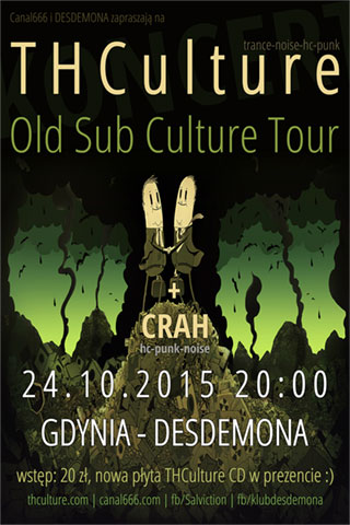 Concert THCulture - Old Sub Culture Tour - Gdynia - DESDEMONA - 24.10.2015