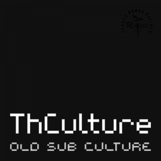 The new album THCulture old sub culture soon
