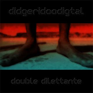 MP3 Didgeridoodigital - Double Dilettante