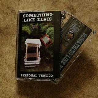 Kaseta Something Like Elvis - Personal Vertigo